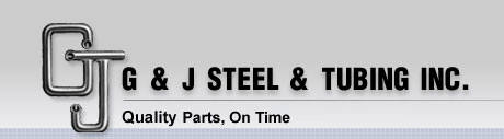G & J Steel & Tubing, Inc. | Quality • Price • Delivery • Engineering • Production